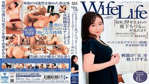 ELEG-015 WifeLife Vol.015 á Showa Chizurus Just Below The 39-year Born Distorted And Age At The Time Of Shooting 90/63/97 In Order From The 52-year-old Three Size After